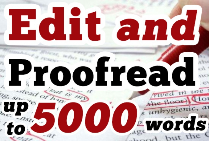 edit and proofread up to 5000 words