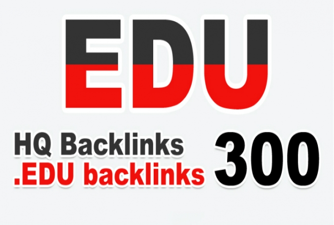 Get 300 .EDU high quality backlinks for your link(s)/keywords